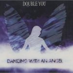 Double You - Dancing with an angel