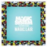 MAGIC SYSTEM – Magic In The Air Feat