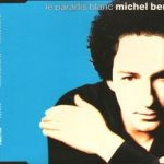 Michel Berger - Le Paradis Blanc