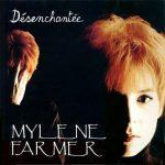 Mylène Farmer - Désenchantée