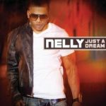 Nelly - Just A Dream