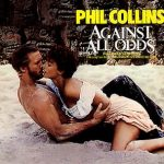 "Phil Collins ""Against All Odds"""